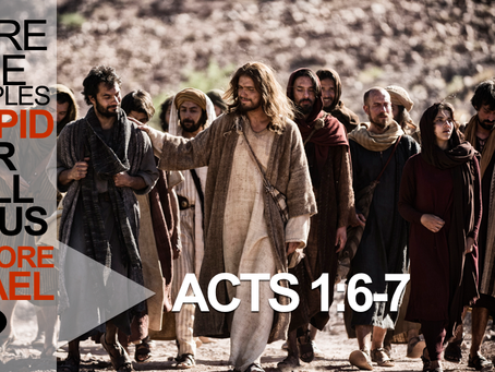 Were the Disciples Stupid or Is Jesus Going to Restore Israel?
