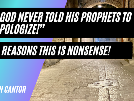 """""""God never told His prophets to apologize!"""" —Wait! What?"""