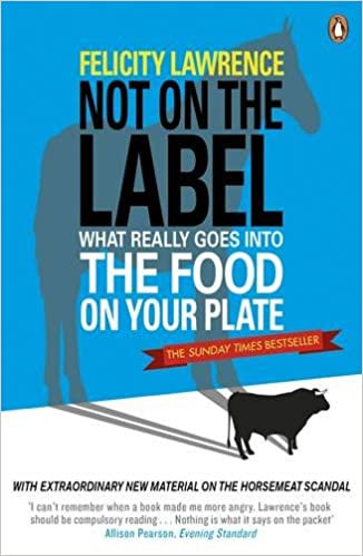 an image of the front cover of the book Not On The Label - a compilation of undercover investigation into the nefarious food producing practices.