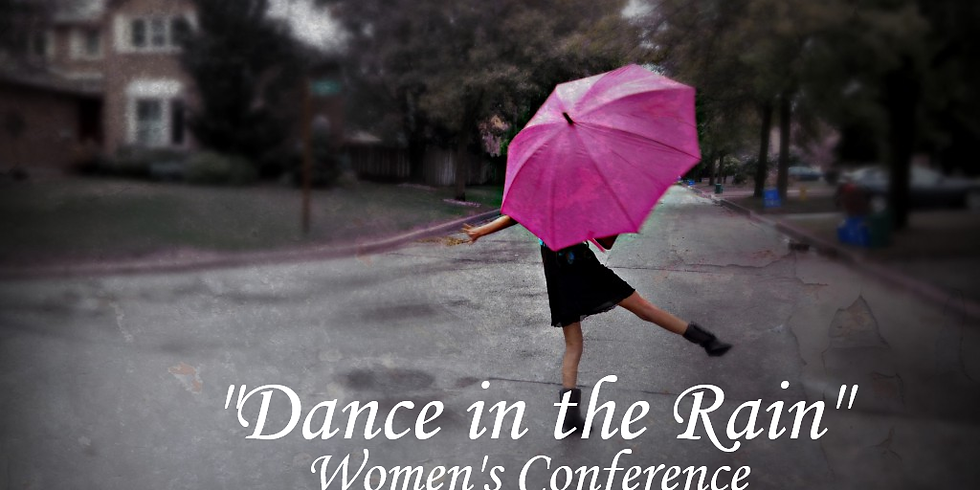 """Women's Conference """"Dance in the Rain"""""""