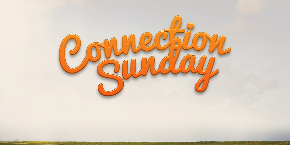 Connection Sunday