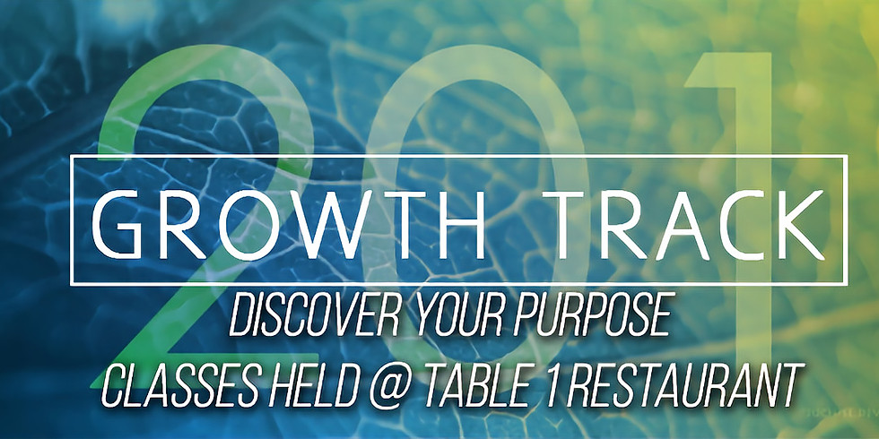 Growth Track 201- Discover your Purpose