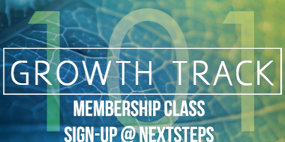 Growth Track 101- Membership Class