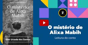 Contos de Urzeda: O Mistério de Alixa Mabih, por Eber Urzeda dos Santos.