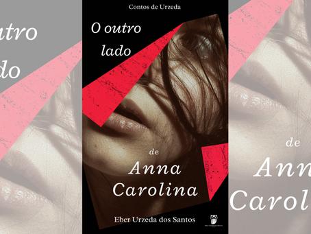 Contos de Urzeda: O outro lado de Anna Carolina