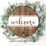 Welcome Round Sign - $50