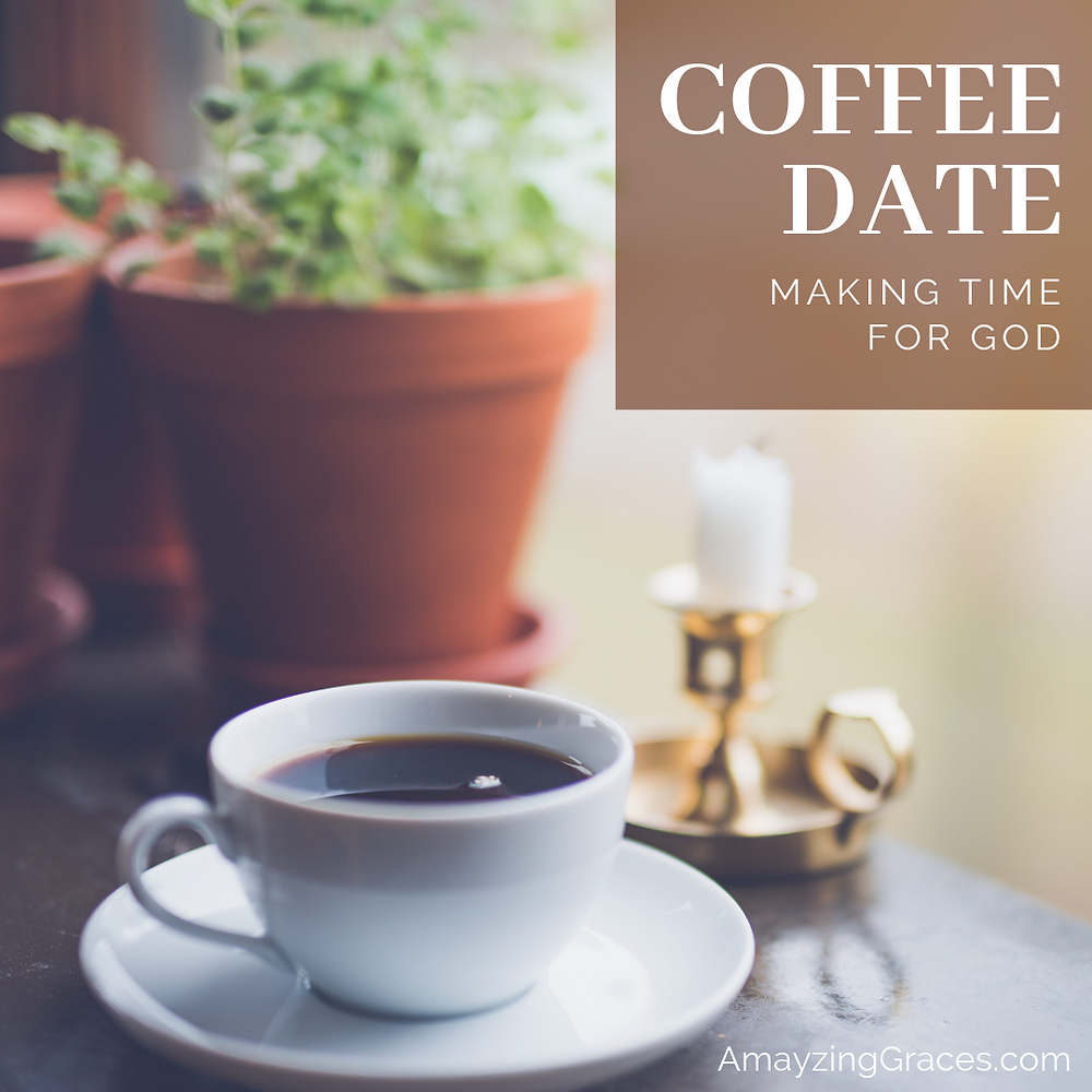 Coffee Date, Making Time for God, Karen May, Amazing Graces