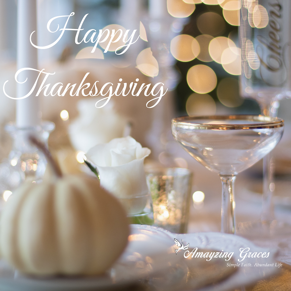 Happy Thanksgiving from Amayzing Graces