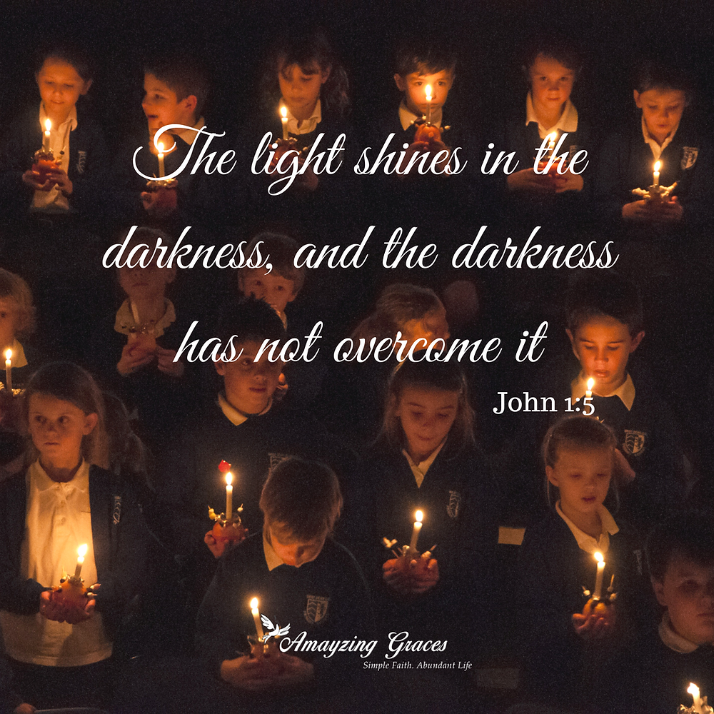 The light shines in the darkness, and the darkness has not overcome it, John 1:5, Karen May, Amayzing Graces