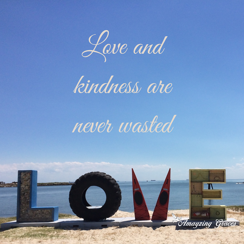 Love and kindness are never wasted, Fruits of the spirit, Holy Spirit, Karen May, Amayzing Graces