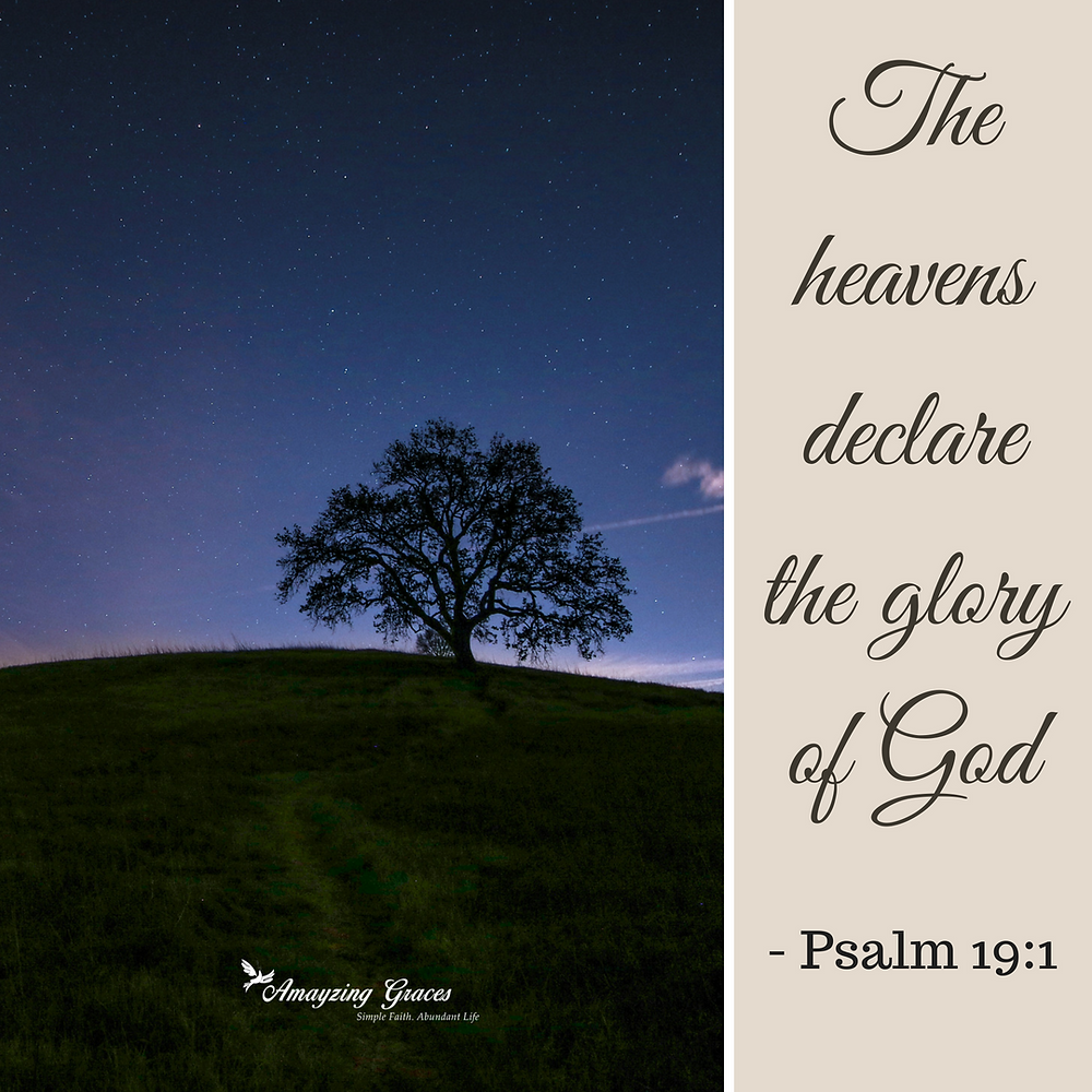 The heavens declare the glory of God, Psalm 19, Karen May, Amayzing Graces