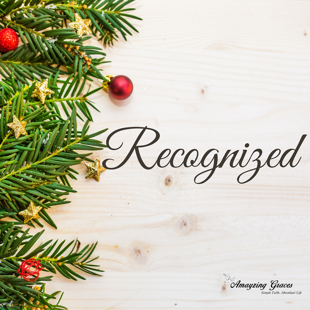 Recognized, Advent, Karen May, Amayzing Graces