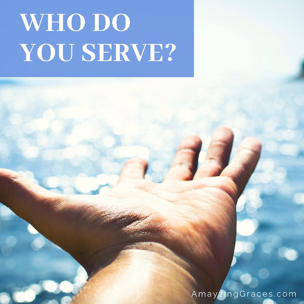Who do you serve? Karen May, Amayzing Graces