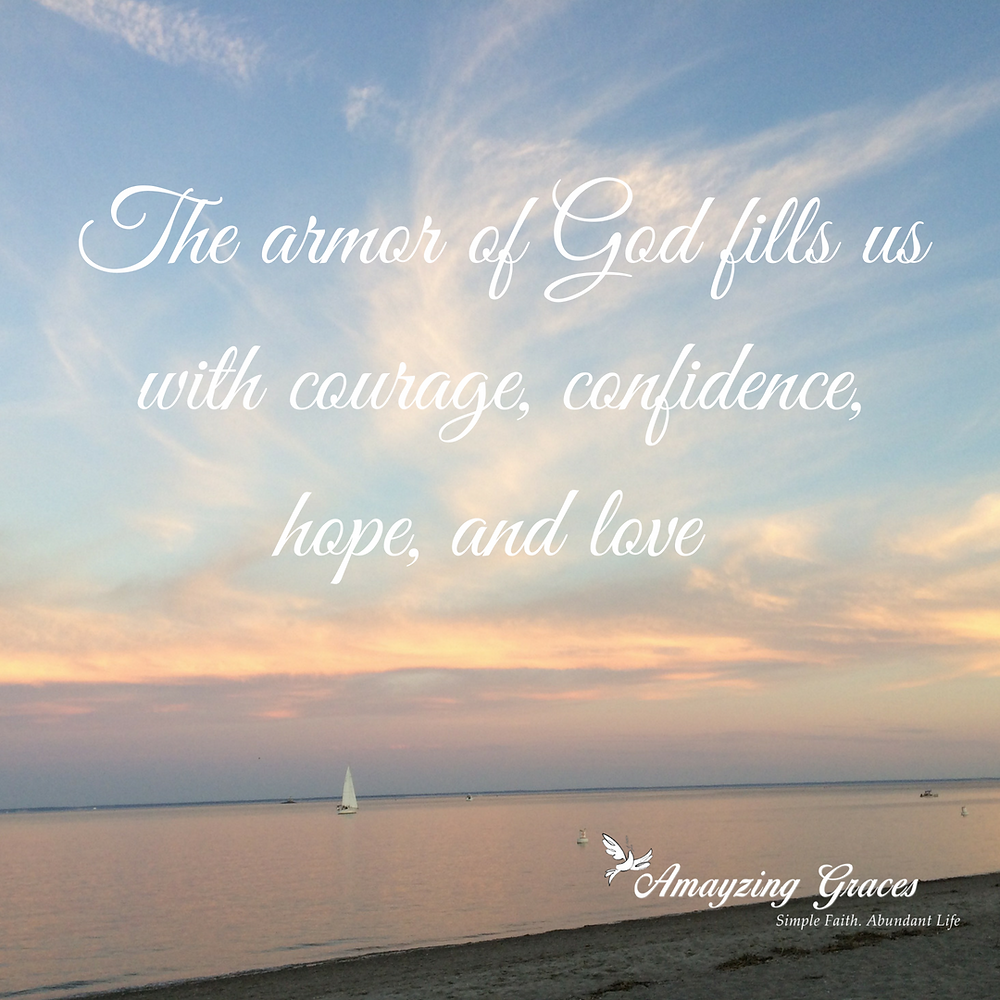 The armor of God fills us with courage, confidence, hope, and love, Karen May, Amayzing Graces.png