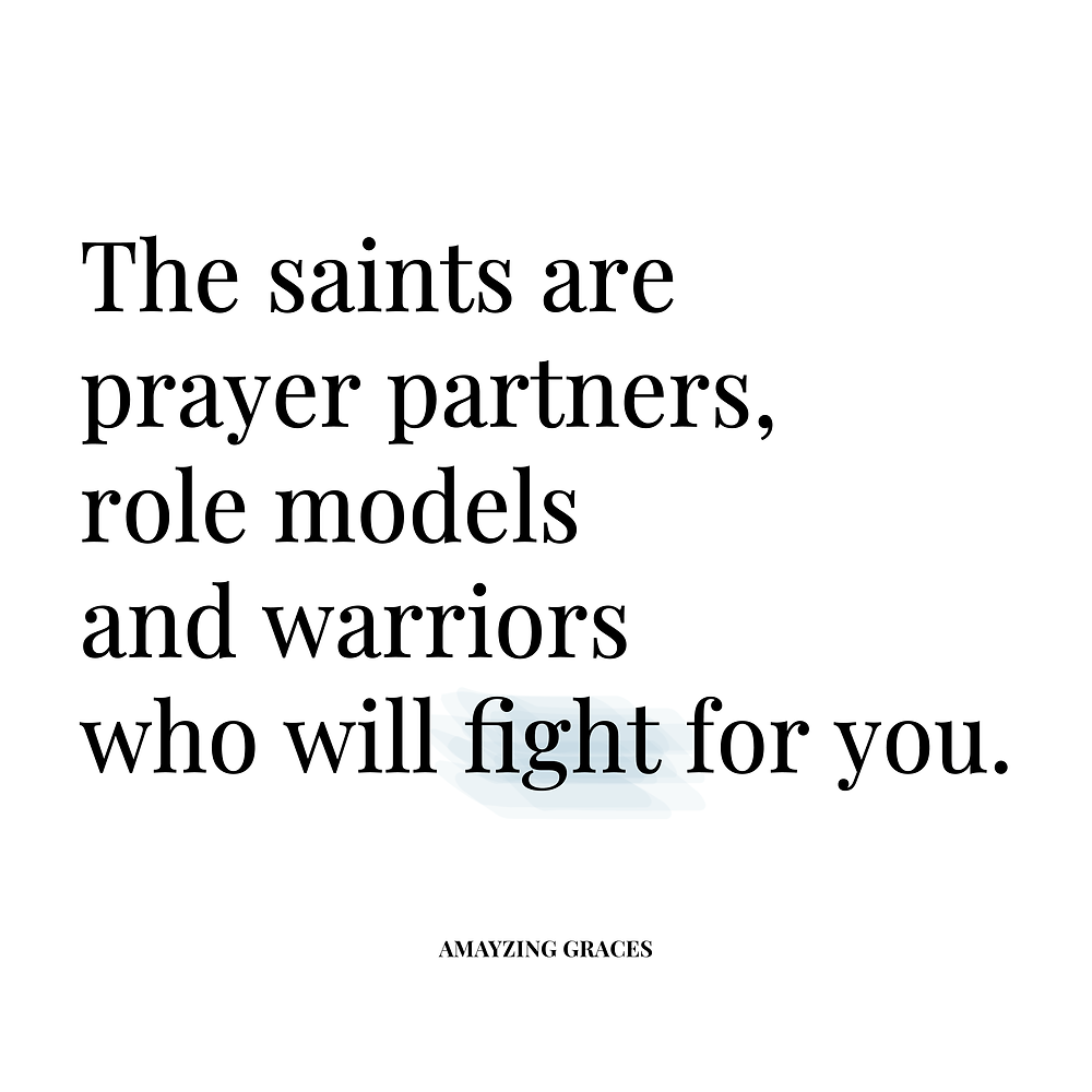The saints are prayer partners, role models, and warriors who will fight for you, Karen May, Amayzing Graces