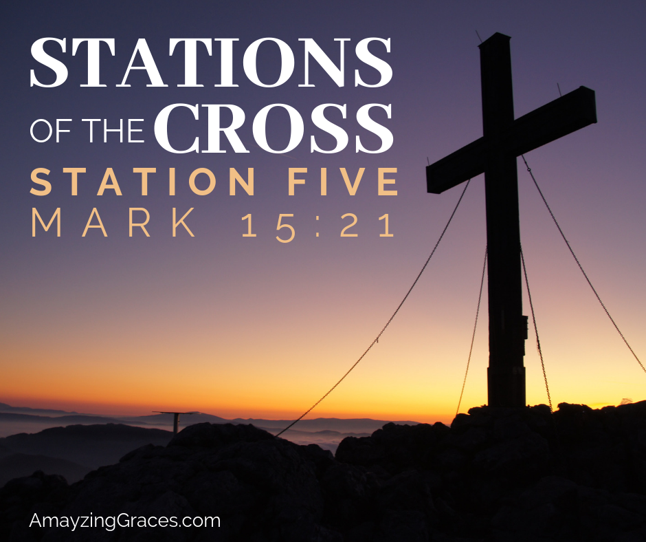 Stations of the Cross, Fifth Station, Mark 15:21, Karen May, Amayzing Graces