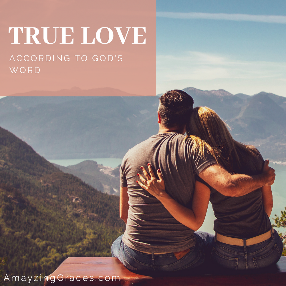 True Love according to God's word, Karen May, Amayzing Graces