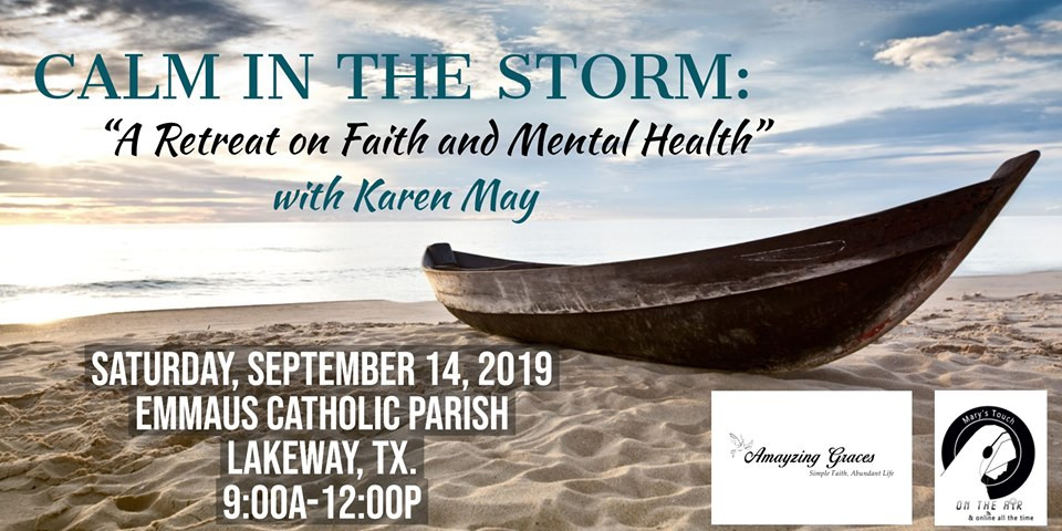 Calm in the Storm: A retreat on Faith on Mental Health, Karen May, Amayzing Graces