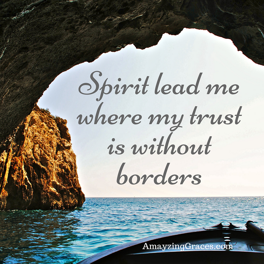 Spirit Lead Me Where My Trust is Without Borders, Oceans, Karen May, Amayzing Graces