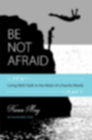 Be Not Afraid by Karen May