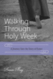 Walking Thrugh Holy Week by Karen May