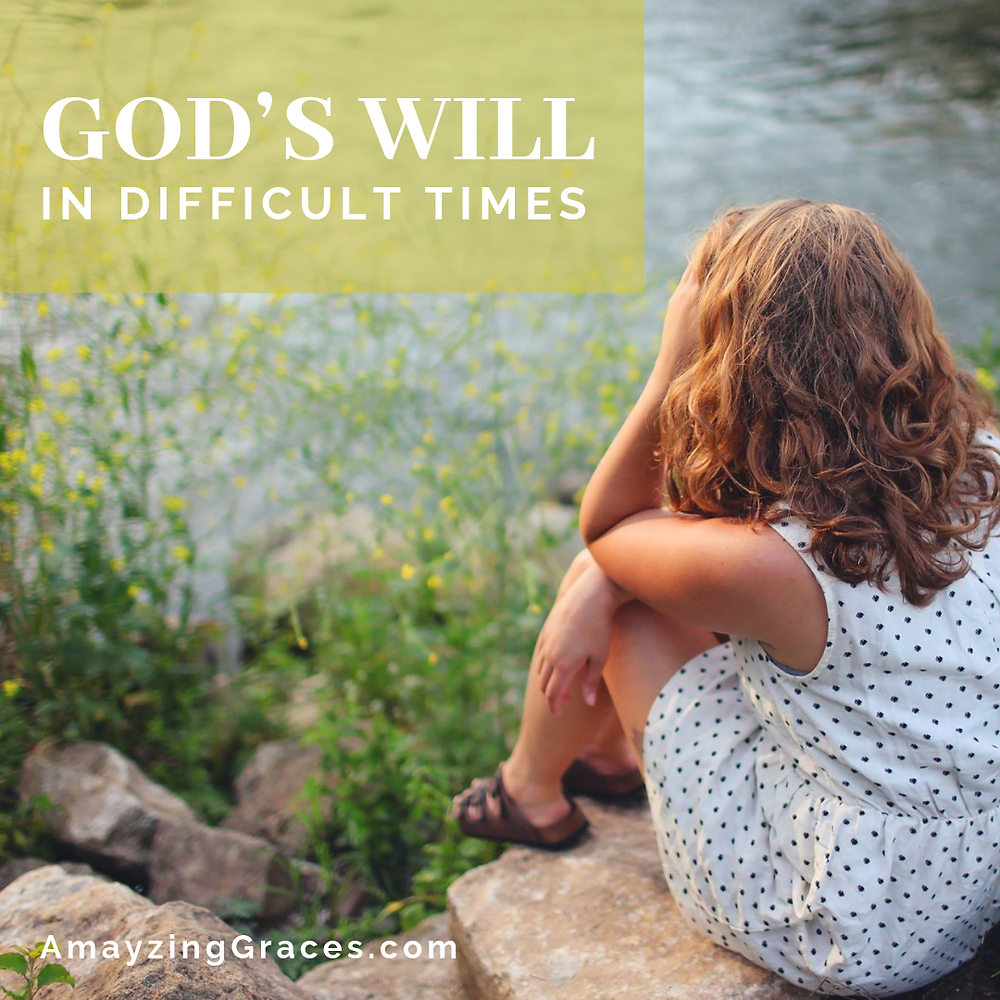 God's will in difficult times, Karen May, Amayzing Graces
