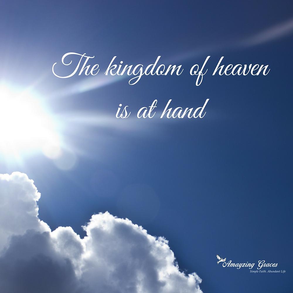 The kingdom of heaven is at hand, Gospel of Matthew, Karen May, Amayzing Graces