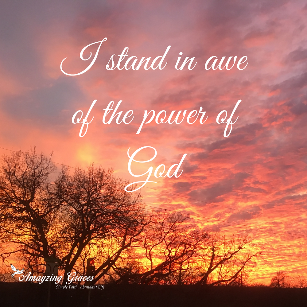 I stand in awe of the power of God, Karen May, Amayzing Graces