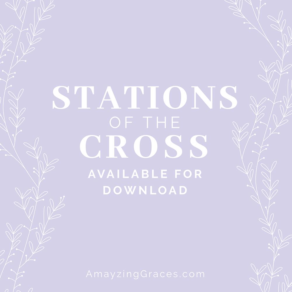 Stations of the Cross Download, Walking Through Holy Week, Karen May, Amayzing Graces