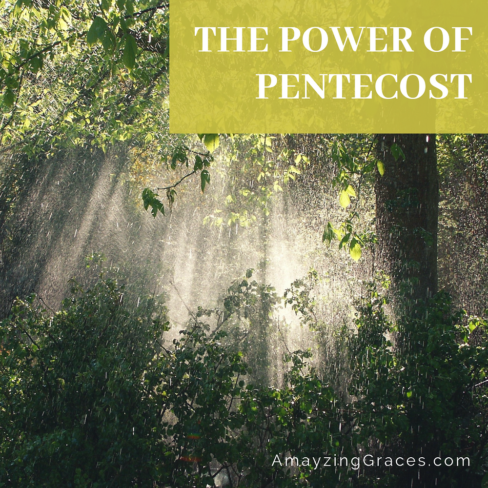 The power of Pentecost, Karen May, Amayzing Graces