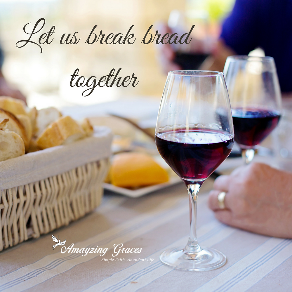 Let us break bread together, Karen May, Amayzing Graces