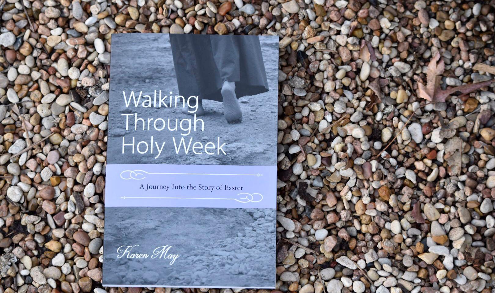 Walking Through Holy Week