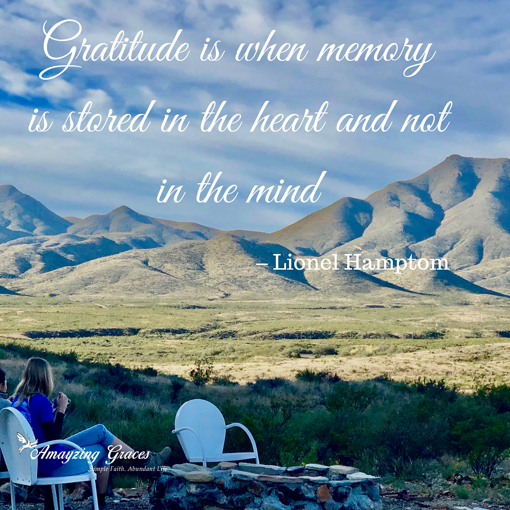 Gratitude is when memory is stored in the heart and not in the mind, Lionel Hampton, quote, inspiration, Karen May, Amayzing Graces
