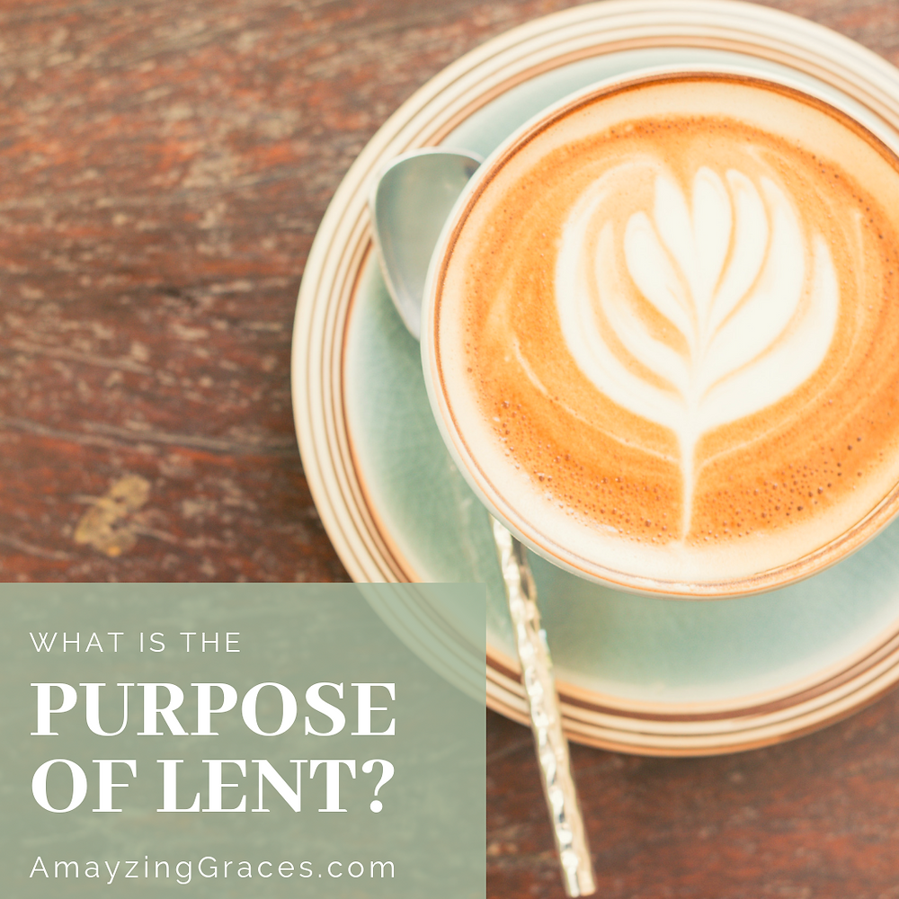 What is the Purpose of Lent? Karen May, Amayzing Graces