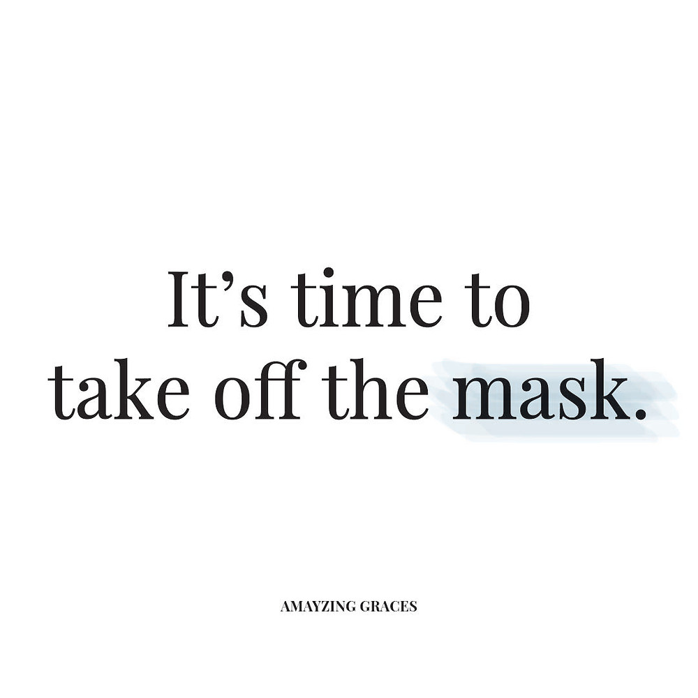 It's time to take off the mask, Karen May, Amayzing Graces