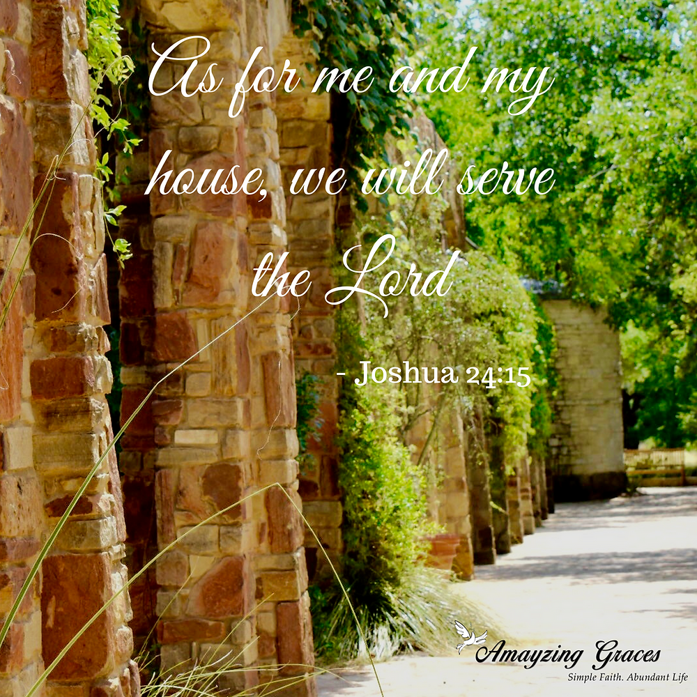 As for me and my house, we will serve the Lord, Karen May, Amayzing Graces