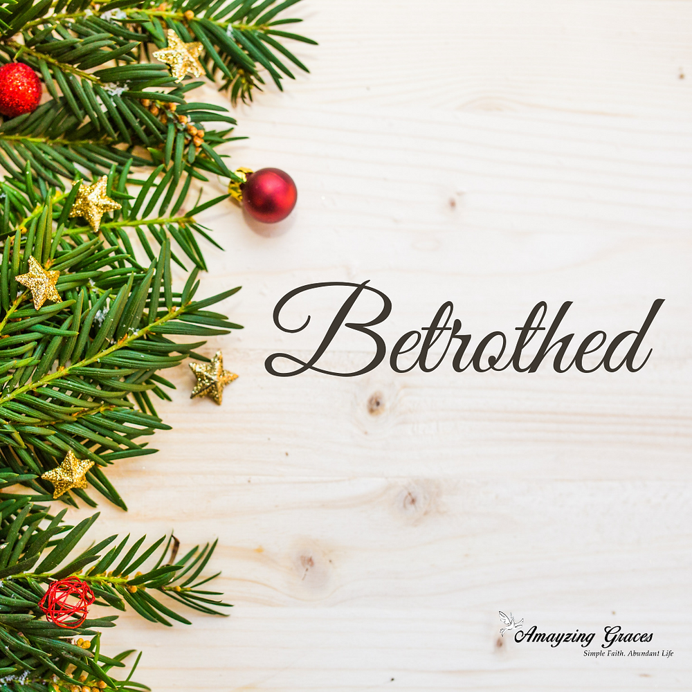 Betrothed, Advent series, Amayzing Graces, Karen May