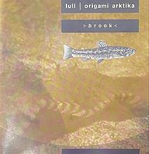 Origami Arktika - Lull - Brook.jpg