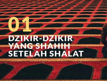Dzikir-Dzikir yang Shahih Setelah Shalat (Bag. 1)