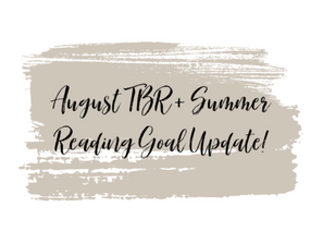 August TBR + Summer Reading Goal Update!