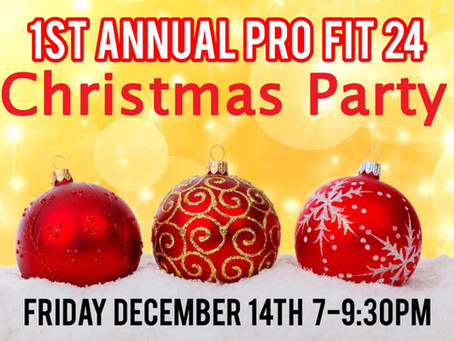 1st Annual Pro Fit 24 Christmas Party