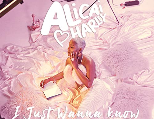 "Alicai  Harley Silky ""I Just Wanna Know"""