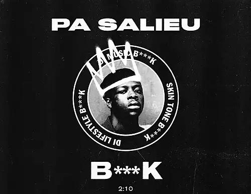 """Pa Salieu  Stands Proud with """"B***K"""""""