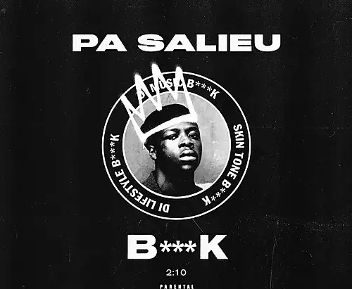 "Pa Salieu  Stands Proud with ""B***K"""