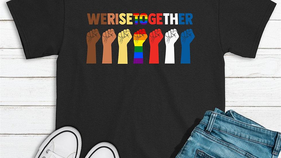 Together We Rise -Justice, Equality, Unity, LGBTQ & Black Lives Matter T-Shirt