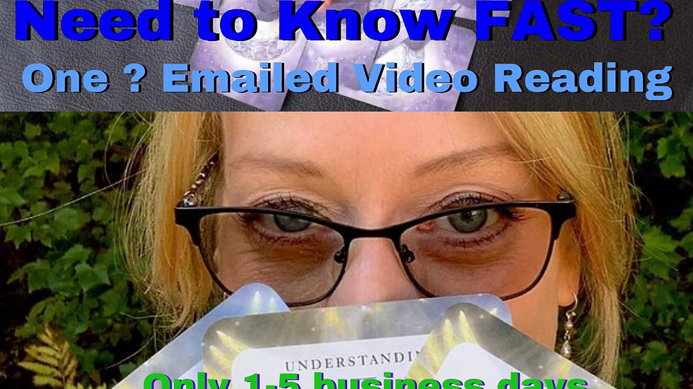 Need to Know NOW? One Question Emailed Video Card Reading (in 1-5 business days)