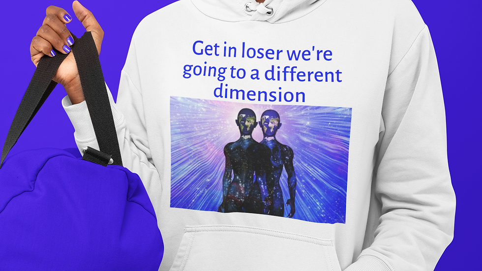 """Get In Loser We're Going To A Different Dimension""  Unisex Heavy Blend™ Hoodie"