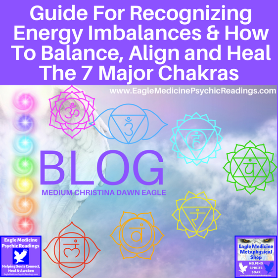 Signs of Chakra Imbalance and Natural Healing Modalities For Chakra Balance,  Alignment & Expansion