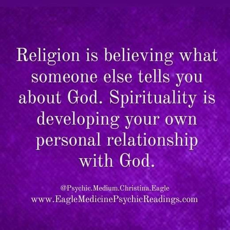 Religion is Taught. Spirituality is personal.
