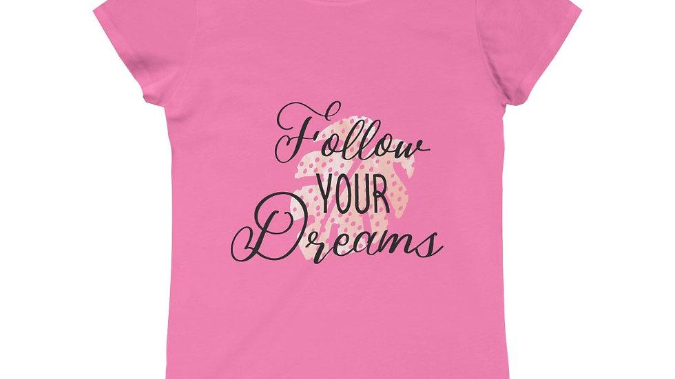"""Follow Your Dreams"" Motivating Girls Princess Soft 100% Cotton Tee"